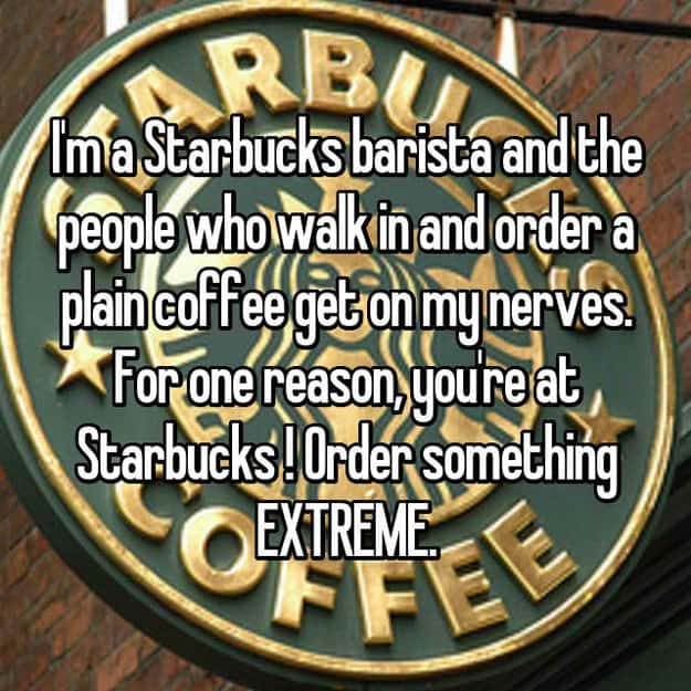 starbucks_barista_wants_extreme_order