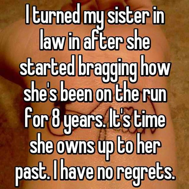 turned-in-sister-in-law-for-bragging-about-being-a-fugitive-running-away-from-the-law