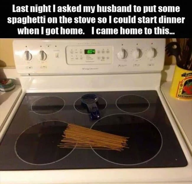 asked-husband-to-put-spaghetii-on-stove-hilarious-husbands