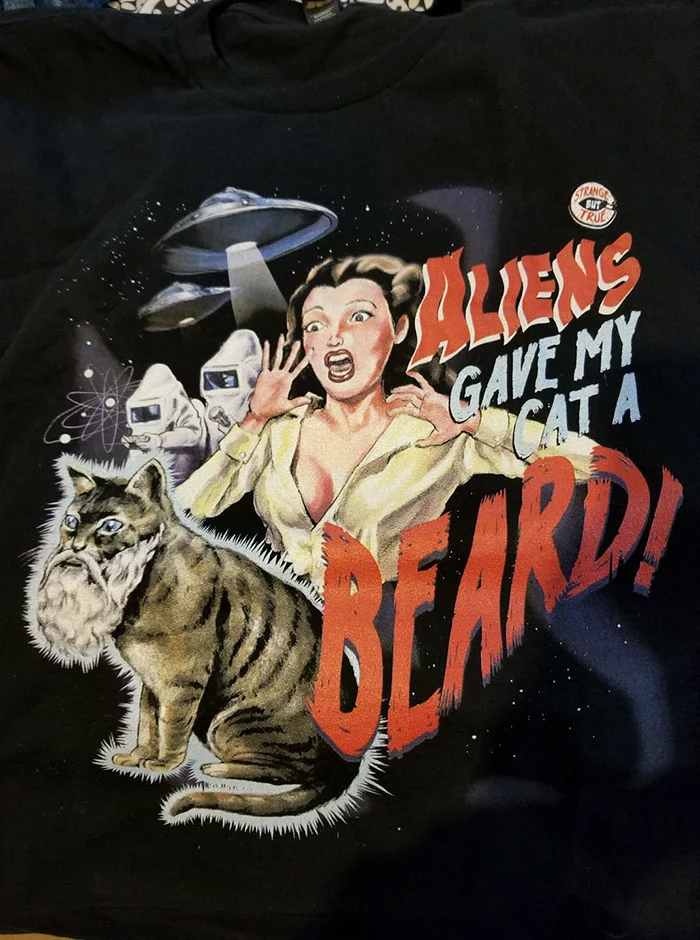 aliens gave my cat a beard shirt