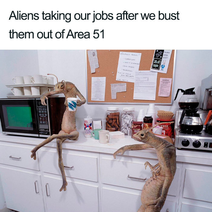 aliens taking our jobs area 51 memes