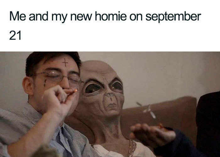 new homie on sept 21 area 51 memes