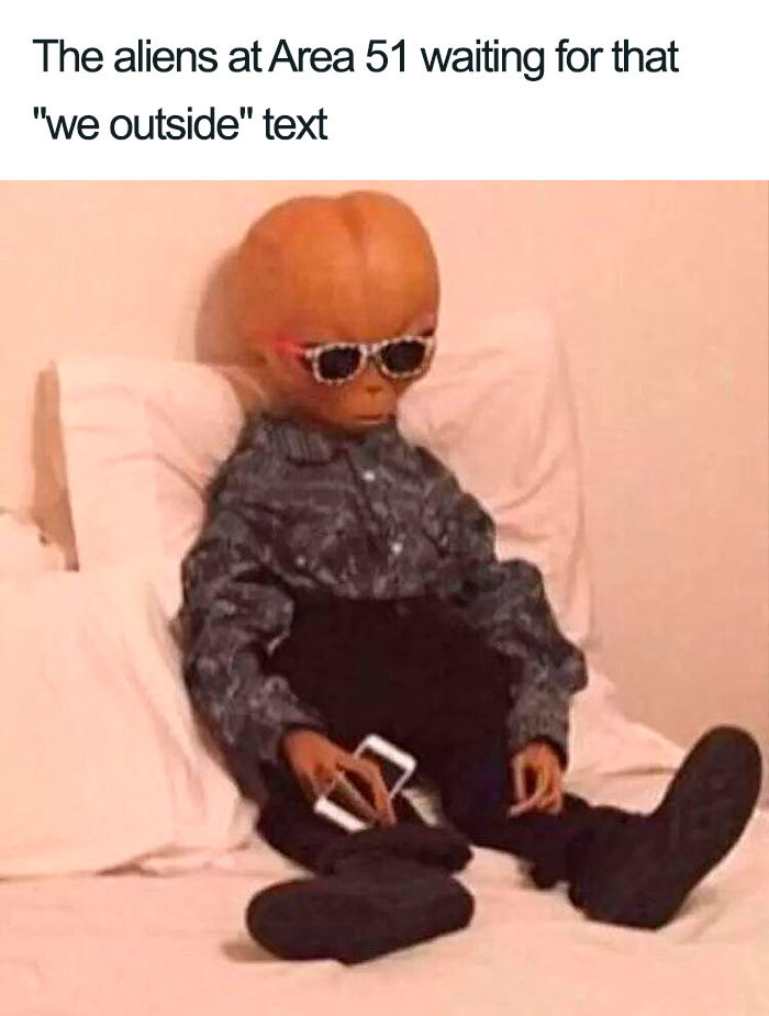 we outside text area 51 memes