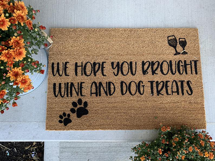 We Hope You Brought Wine and Dog Treats Mat