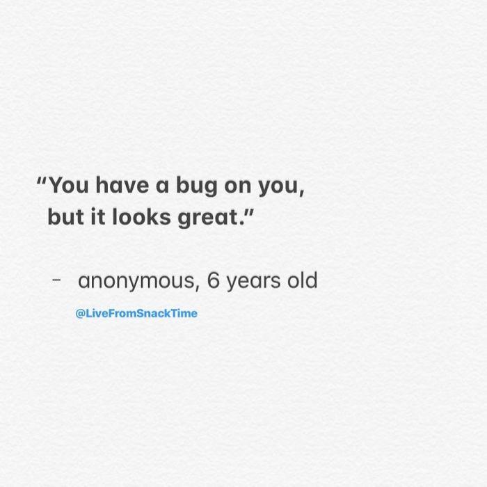 wacky children quotes bug looks great