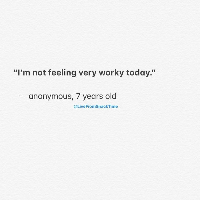wacky children quotes not feeling worky