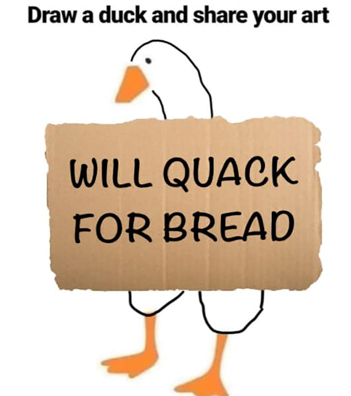 Duck Holding a Will Quack For Bread Cardboard Signage