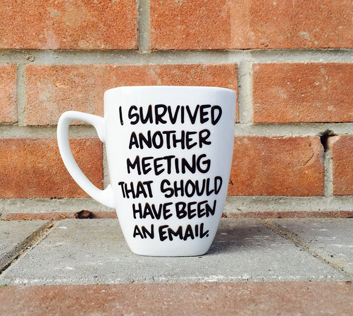 I Survived Another Meeting That Should Have Been an Email Coffee Mug Brick background