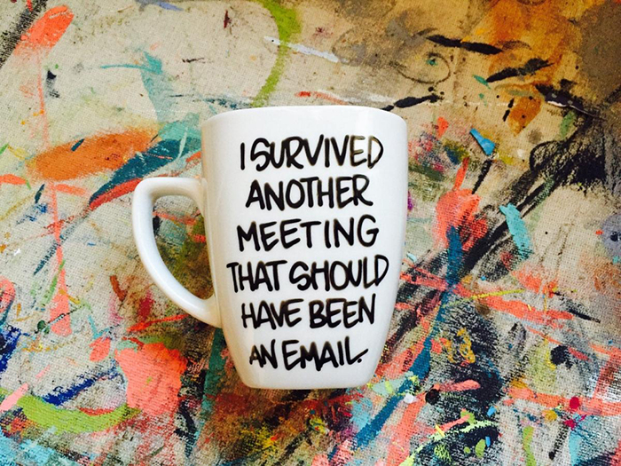I Survived Another Meeting That Should Have Been an Email Coffee Mug Painting Background