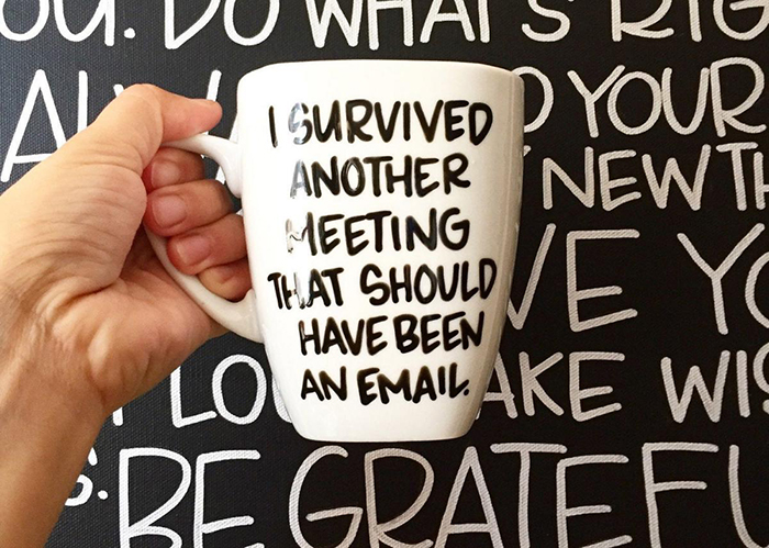 I Survived Another Meeting That Should Have Been an Email Coffee Mug Text Background
