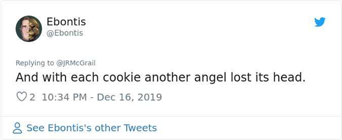 and with each cookie another angel lost its head