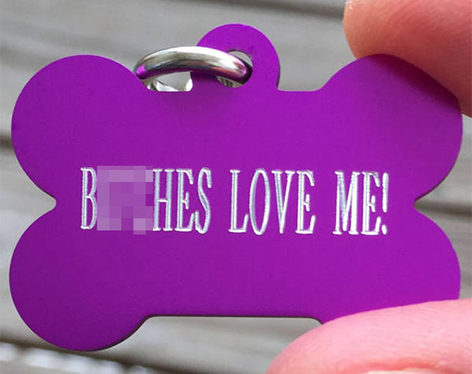 funny dog tags b..ches love me