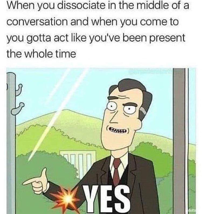 acting like you are present in the conversation