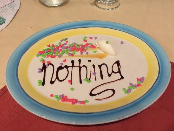 people take instructions literally nothing dessert