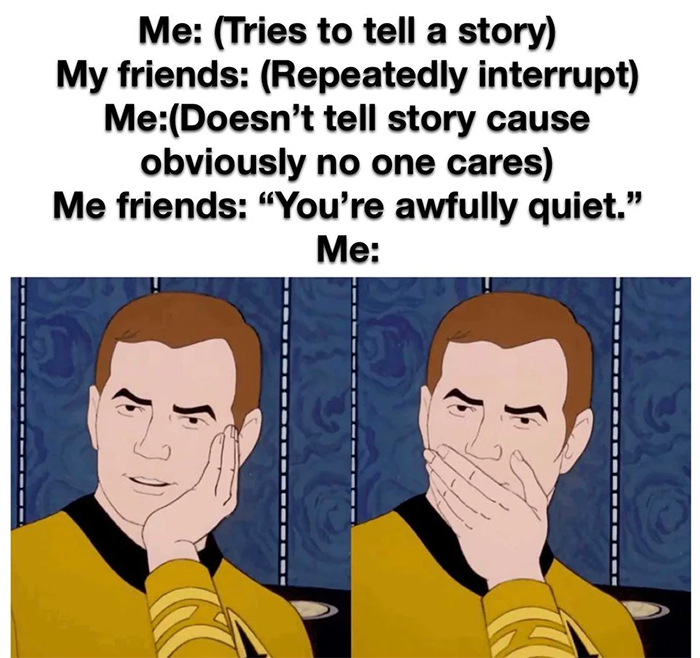 repeatedly interrupted while telling a story