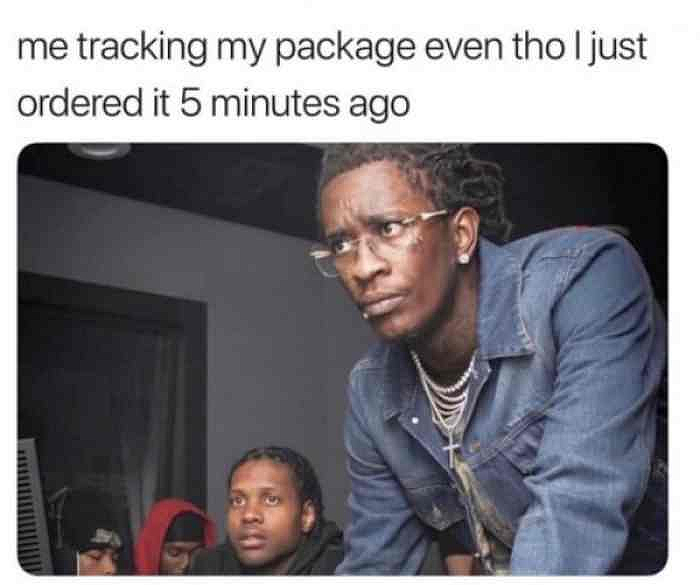 tracking my package i ordered 5 minutes ago
