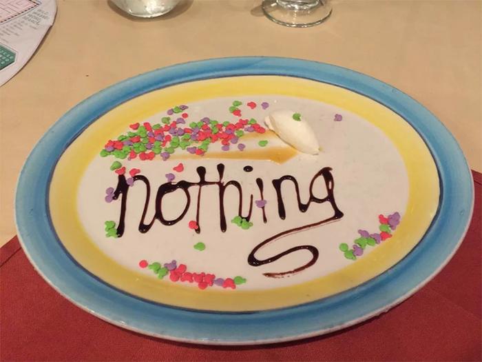 nothing for dessert