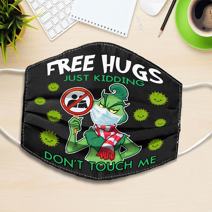 free hugs just kidding don't touch me grinch face mask