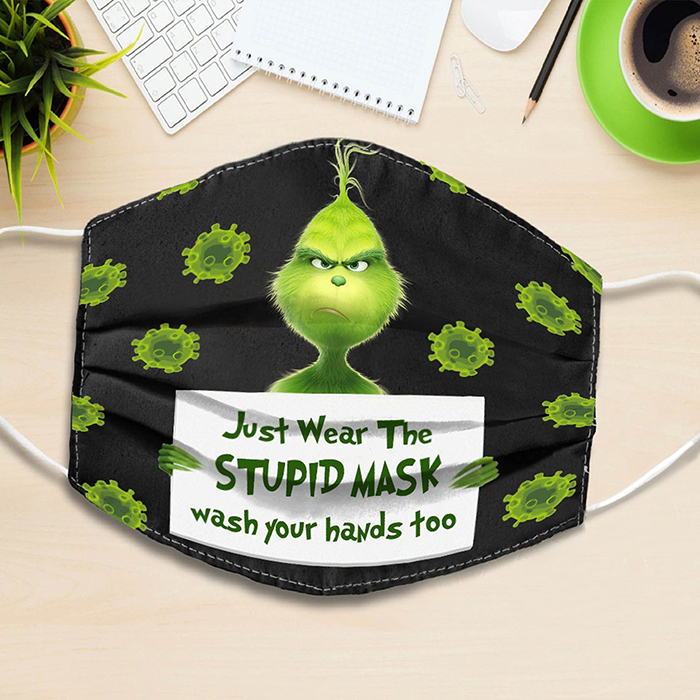 just wear the stupid mask wash your hands too grinch face mask