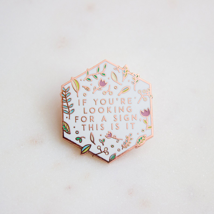 if you're looking for a sign this is it rose gold plated enamel pin by sparrowandwolfshop