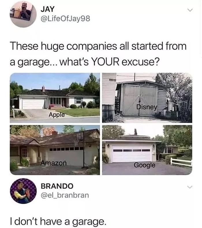 funny honest answer success garage
