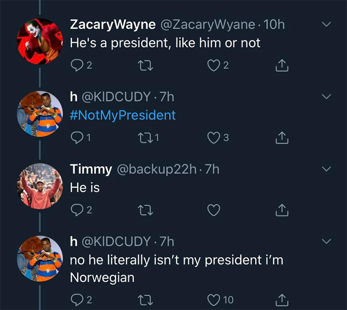 technically the truth norwegian not my president