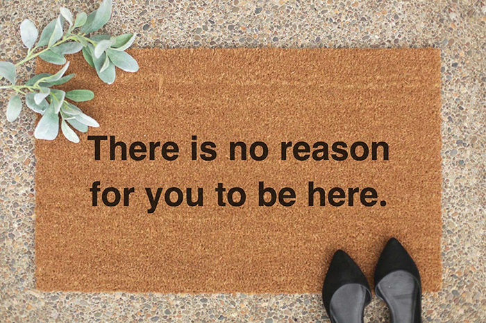 maverickcreation there is no reason for you to be here doormat