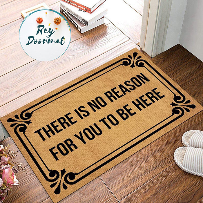 reydoormat there is no reason for you to be here doormat