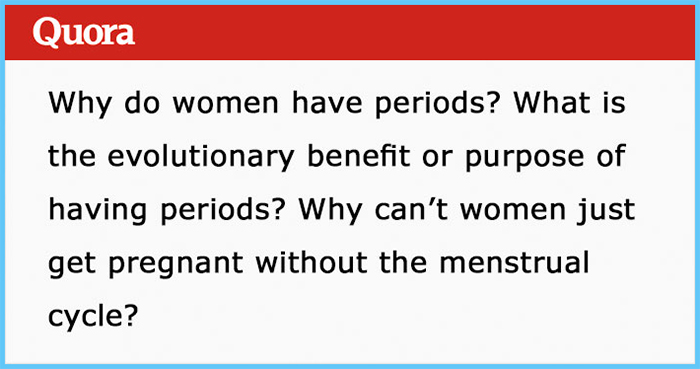 quora question why women have periods